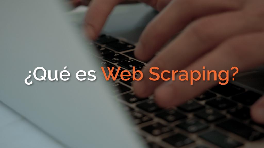 Qué es Web Scraping