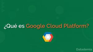 que es google cloud platform